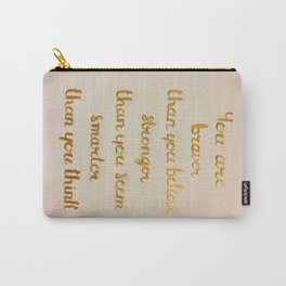 You Are Braver Than You Believe Carry-All Pouch