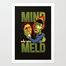 Mind Who you Meld Art Print