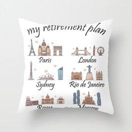 my retirement plan, my retirement plan, travel Throw Pillow