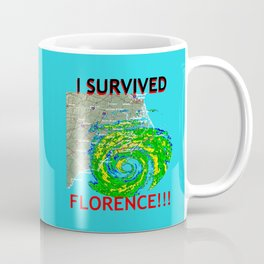 I Survived Hurricane Florence!!! Coffee Mug