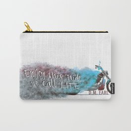 Enjoy this Ride we call Life Carry-All Pouch