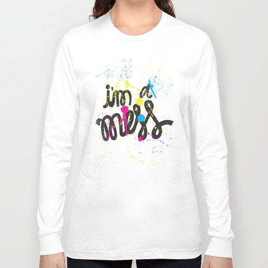 I'm a mess Long Sleeve T-shirt