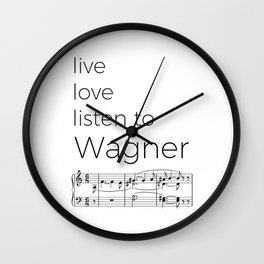 Live, love, listen to Wagner Wall Clock