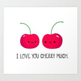 I Love You Cherry Much Art Print