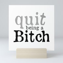 """""""Quit being a Bitch"""" Pillow Fights by Dark Decors Mini Art Print"""