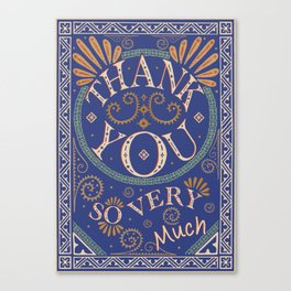 Thank You So Very Much! Canvas Print