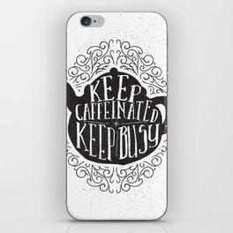 Keep Caffeinated iPhone Skin