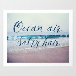 Ocean air Salty hair Art Print