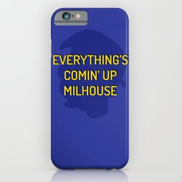 Everything's Comin' Up Milhouse iPhone Case