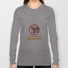 Please Do Not Lift! Long Sleeve T-shirt