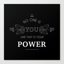 No One Is You & That Is Your Power - Quote (White On Black) Canvas Print