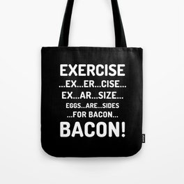 EXERCISE EGGS ARE SIDES FOR BACON (Black & White) Tote Bag