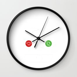 My husband is calling and I must go Wall Clock