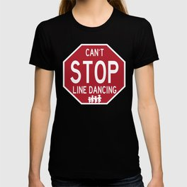 Funny Line Dancing Stop Sign T-shirt