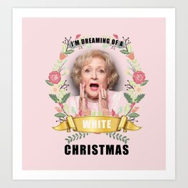 Betty white art prints society6 golden girls betty white im dreaming of a white christmas art print bookmarktalkfo Images