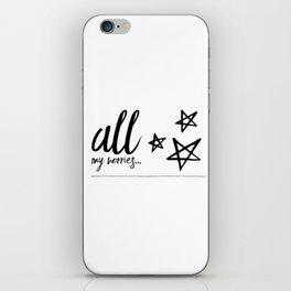 All my worries… iPhone Skin
