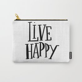 Live Happy: white Carry-All Pouch