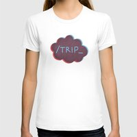 trip T-shirts featuring Trip. by Page_