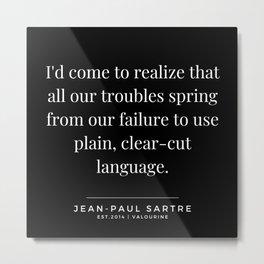 71  | Jean-Paul Sartre Quotes | 190810 Metal Print