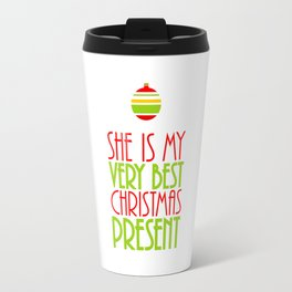 She is My Very Best Christmas Present Travel Mug