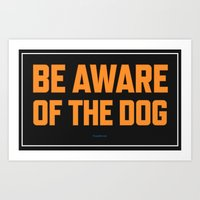 Be Aware Of The Dog Art Print