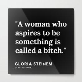 79   | Gloria Steinem Quotes | 191202 Metal Print