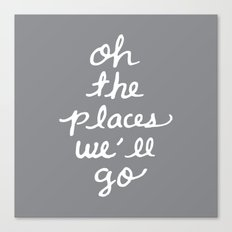 oh the places we'll go Canvas Print