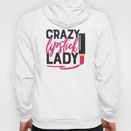 Crazy Lipstick Lady Hoody