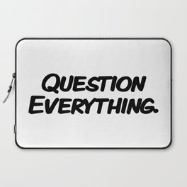 Question Everything. Laptop Sleeve