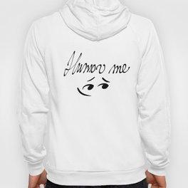 Humor me Hoody