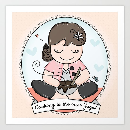 Cooking is the new Yoga Art Print