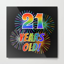 """21st Birthday Themed """"21 YEARS OLD!"""" w/ Rainbow Spectrum Colors + Vibrant Fireworks Inspired Pattern Metal Print"""