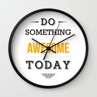 motivational Wall Clocks featuring Lab No. 4 - Do something awesome today Inspirational Quotes Poster by Lab No. 4