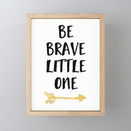 BE BRAVE LITTLE ONE Kids Typography Quote Framed Mini Art Print