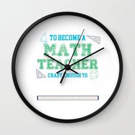 Smart Enough To Become A Math Teacher Wall Clock