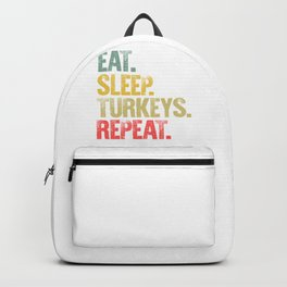 Eat Sleep Repeat Shirt Eat Sleep Turkeys Repeat Funny Gift Backpack