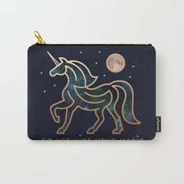 Do Not Hide Your Magic - Galactic Unicorn Carry-All Pouch