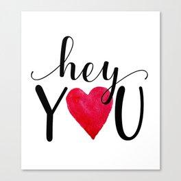 Hey You Canvas Print