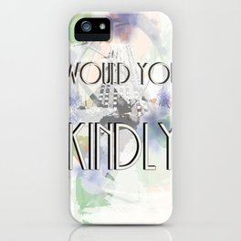 Would You Kindly - Bioshock iPhone Case