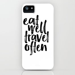 Eat Well Travel Often Print Printable Wall Art Travel quote Life Quotes Modern Wall Art Motivational iPhone Case