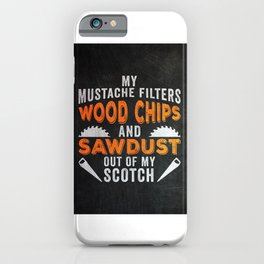 Woodworker Funny Gift Idea iPhone Case