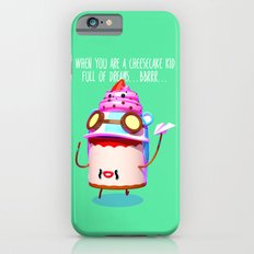 When you are a cheesecake kid full of dreams iPhone 6s Slim Case