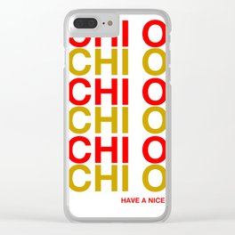 CHIO HAVE A NICE DAY Clear iPhone Case