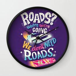 We Don't Need Roads Wall Clock