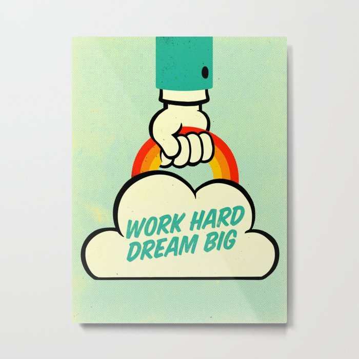Work Hard. Dream Big. Metal Print