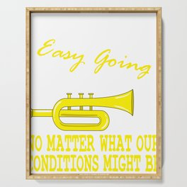 """Easy Going No Matter What Condition Might Be"" tee design. Makes a nice gift too!  Serving Tray"