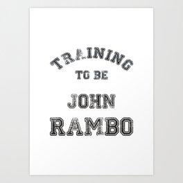 Training to be John Rambo Art Print
