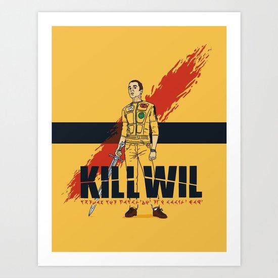 Kill Wil Art Print
