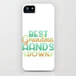 Best Grandma Hands Down iPhone Case