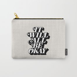 It Will All Be Okay Carry-All Pouch